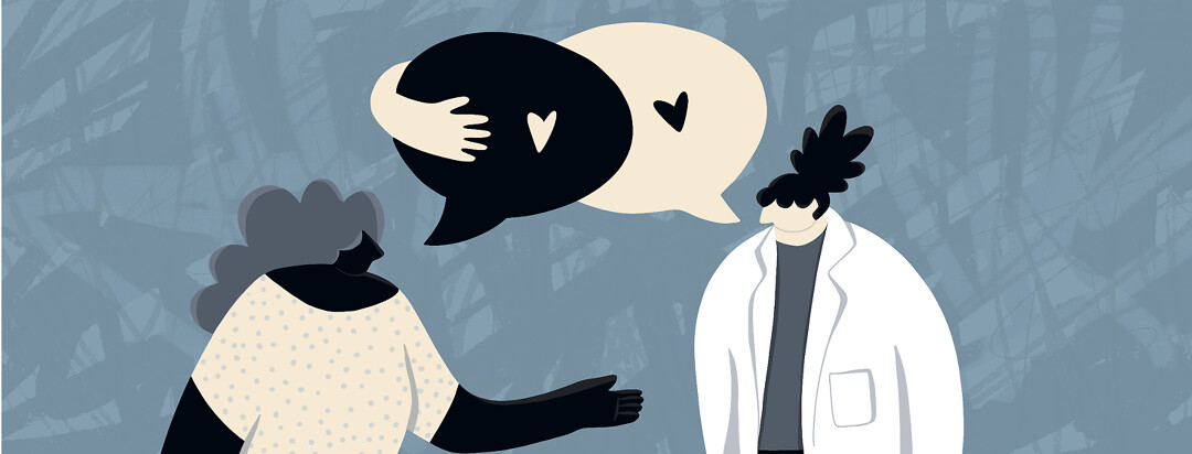 A doctor talks to a patient, and the doctor's speech bubble reaches an arm out to lovingly hold the patient's speech bubble which hearts appear within the bubbles.